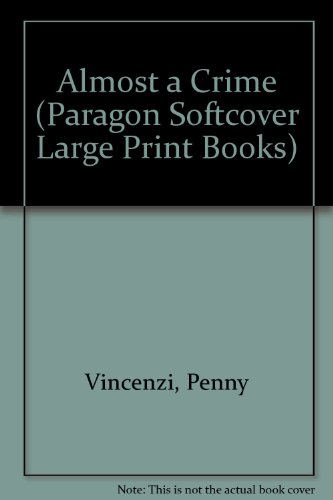Almost a Crime (Paragon Softcover Large Print Books): Vincenzi, Penny