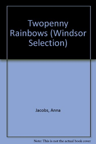 9780754095705: Twopenny Rainbows (Windsor Selection)
