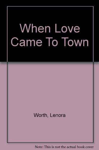 When Love Came To Town (0754096017) by Lenora Worth