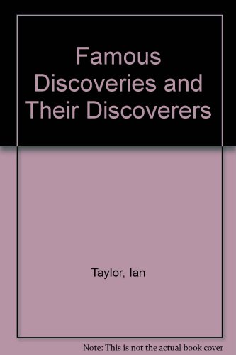 9780754100416: Famous Discoveries and Their Discoverers