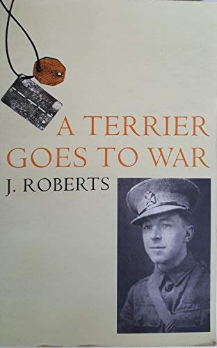 A Terrier Goes to War (0754102572) by Roberts, J.