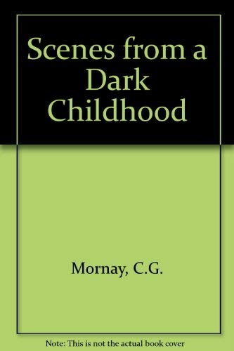 Scenes from a Dark Childhood: Mornay, C.G.