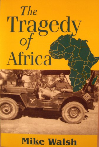 The Tragedy of Africa: Mike Walsh