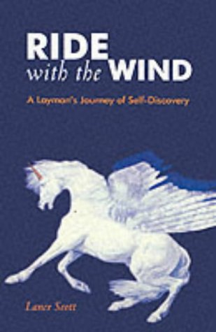 Ride with the Wind: A Layman's Journey: Scott, Lance