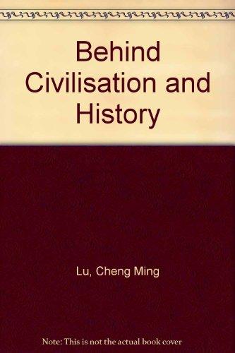 9780754114024: Behind Civilisation and History