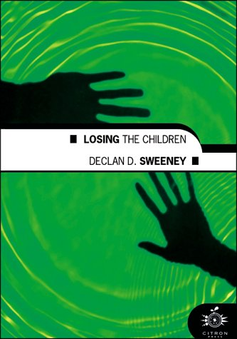 Losing the Children and Other Tales: Sweeney Declan