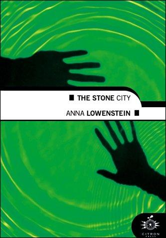 The Stone City: Lowenstein, Anna