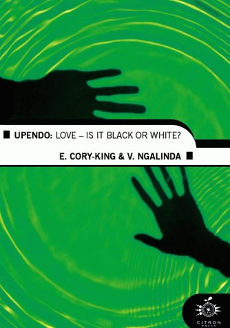 9780754401155: Upendo: Love - Is It Black or White