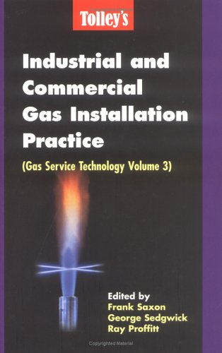 Tolley's Industrial and Commercial Gas Installation Practice: Saxon, F Sedgwick,