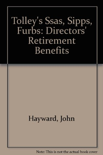 9780754512257: Tolley's Ssas, Sipps, Furbs: Directors' Retirement Benefits
