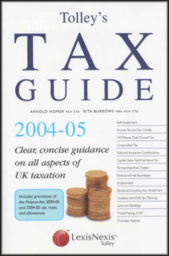 Tolley's Tax Guide. 2004-05.: Burrows, Rita; Homer, Arnold