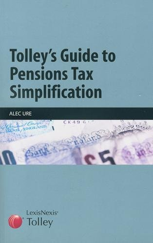 9780754529477: Tolley's Guide to Pensions Tax Simplification