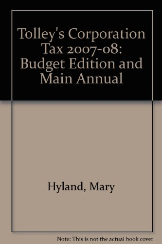 Tolley's Corporation Tax: Budget Edition and Main Annual (0754532720) by Hyland, Mary; Walton, Kevin