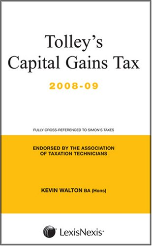 Tolley s Capital Gains Tax 2008-09: Main Annual (Paperback): Kevin Walton, Andrew Flint