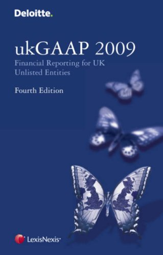 9780754535829: Deloitte ukGAAP 2009 - Financial Reporting for UK Unlisted Entities