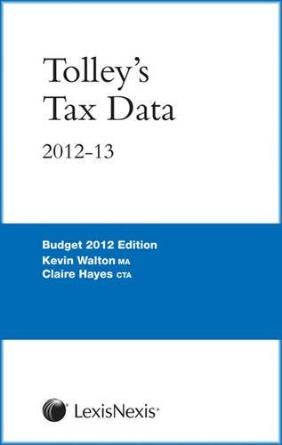 Tolley's Tax Data 2012-13 (0754542734) by Walton, Kevin; Hayes, Claire
