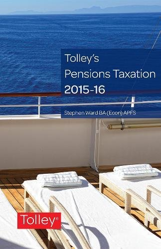 Tolley's Pensions Taxation 2015-2016: Stephen Ward
