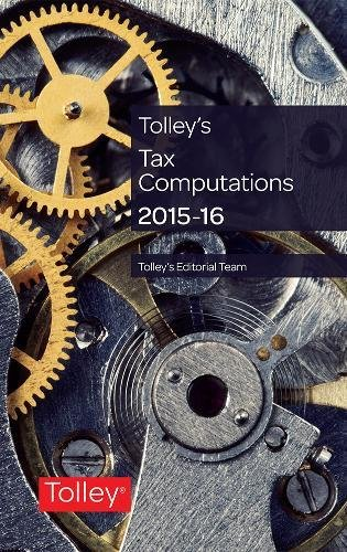 Tolley's Tax Computations 2015-16: Tolley Editorial Team