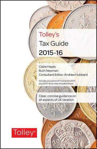 Tolley s Tax Guide 2015-16 (Hardback): Claire Hayes, Ruth Newman