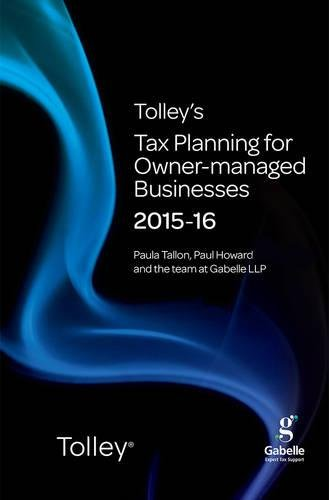 Tolley's Tax Planning for Owner-Managed Businesses 2015-16 (Tolley's Tax Planning Series)...