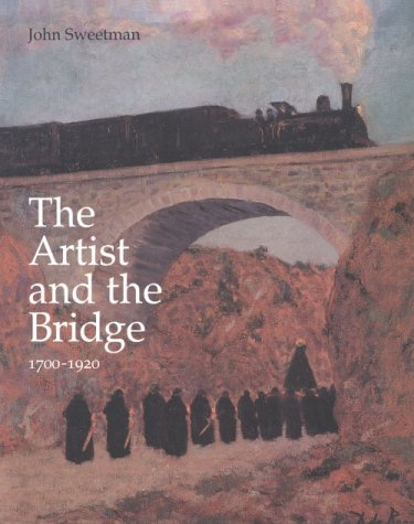 9780754600138: The Artist and the Bridge 1700-1920: 1700-1920