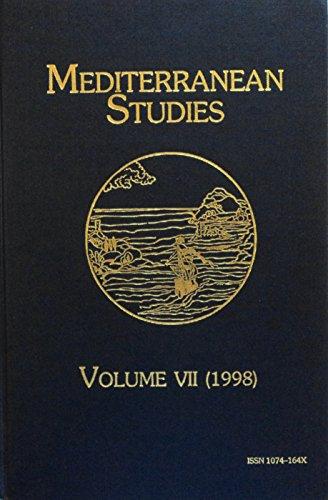 MEDITERRANEAN STUDIES: The Journal of the Mediterranean Studies Association. Volume Seven (1998): ...