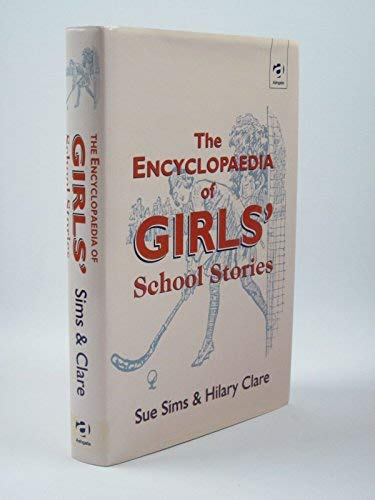 9780754600824: The Encyclopaedia of Girls' School Stories (The encyclopaedia of school stories)