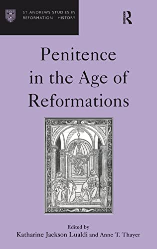 9780754600961: Penitence in the Age of Reformations (St Andrews Studies in Reformation History)
