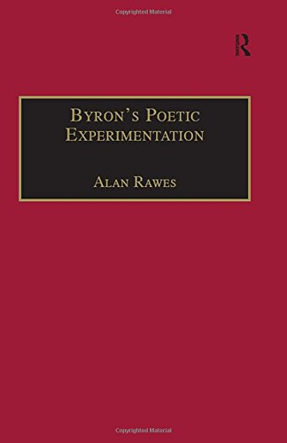 9780754601715: Byron's Poetic Experimentation: Childe Harold, the Tales and the Quest for Comedy (The Nineteenth Century Series)