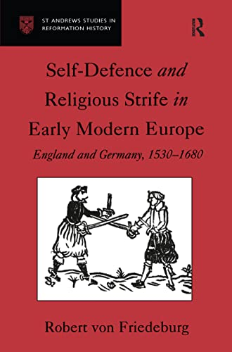 9780754601777: Self-Defence and Religious Strife in Early Modern Europe: England and Germany, 1530–1680 (St Andrews Studies in Reformation History)
