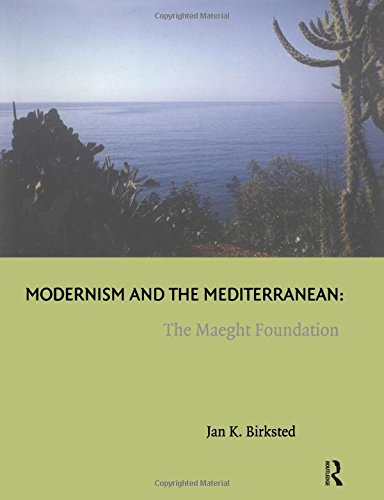 9780754601791: Modernism and the Mediterranean: The Maeght Foundation (Histories of Vision)