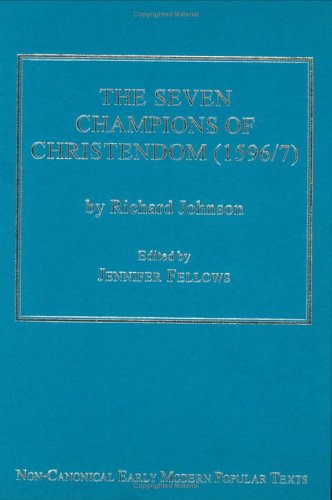 9780754601982: The Seven Champions of Christendom, 1596-7 (Non-Canonical Early Modern Popular Texts)