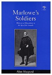 9780754602293: Marlowe's Soldiers: Rhetorics of Masculinity in the Age of the Armada