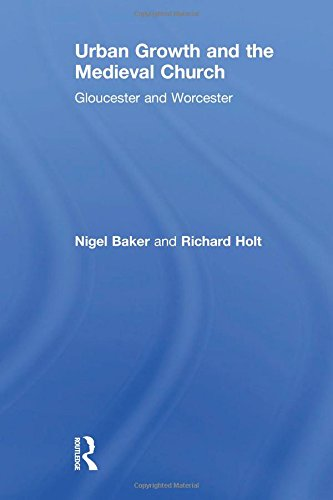 9780754602668: Urban Growth and the Medieval Church: Gloucester and Worcester