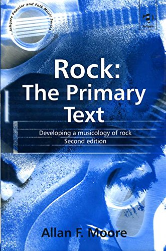 9780754602989: Rock: The Primary Text : Developing a Musicology of Rock (Ashgate Popular and Folk Music Series)