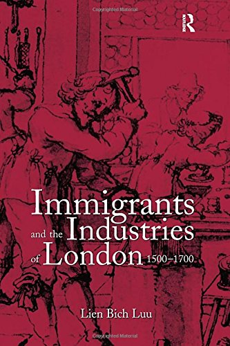 9780754603306: Immigrants and the Industries of London, 1500–1700