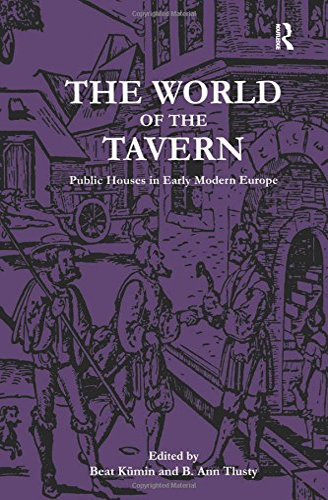 The World of the Tavern: Public Houses: Beat A. Kumin