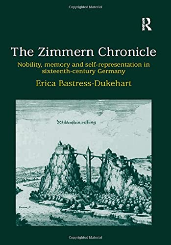 9780754603429: The Zimmern Chronicle: Nobility, Memory, and Self-Representation in Sixteenth-Century Germany