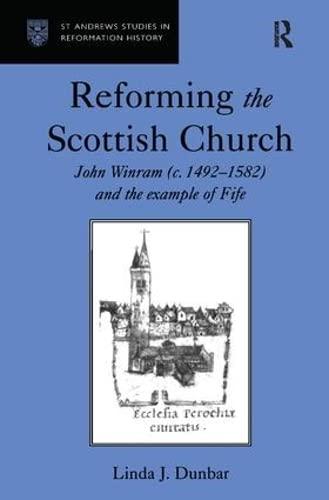 Reforming the Scottish Church: John Winram (c.: Dunbar, Linda J.