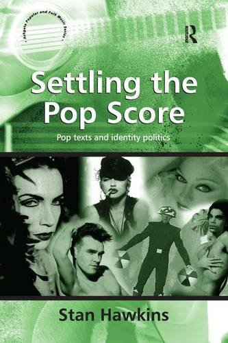 9780754603511: Settling the Pop Score: Pop Texts and Identity Politics (Ashgate Popular and Folk Music Series)