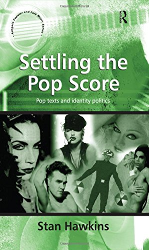 9780754603528: Settling the Pop Score: Pop Texts and Identity Politics (Ashgate Popular and Folk Music Series)