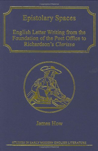 9780754603542: Epistolary Spaces: English Letter-writing from the Foundation of the Post Office to Richardson's