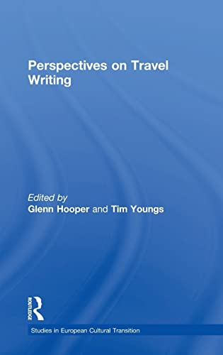 9780754603665: Perspectives on Travel Writing (Studies in European Cultural Transition)