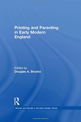 9780754604259: Printing and Parenting in Early Modern England (Women and Gender in the Early Modern World)