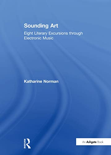9780754604266: Sounding Art: Eight Literary Excursions through Electronic Music