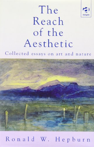 9780754604341: The Reach of the Aesthetic: Collected Essays on Art and Nature