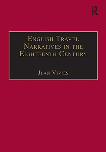 9780754604488: English Travel Narratives in the Eighteenth Century: Exploring Genres (Studies in Early Modern English Literature)