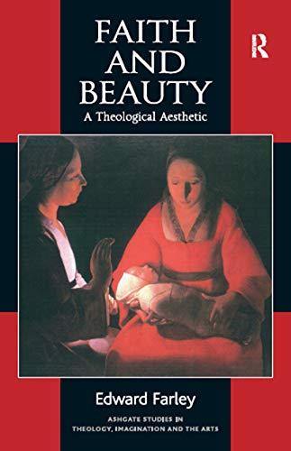 9780754604549: Faith and Beauty: A Theological Aesthetic
