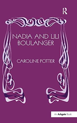 9780754604723: Nadia And Lili Boulanger