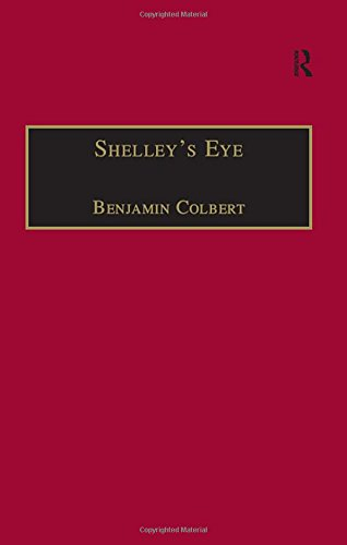 9780754604853: Shelley's Eye: Travel Writing and Aesthetic Vision (The Nineteenth Century Series)